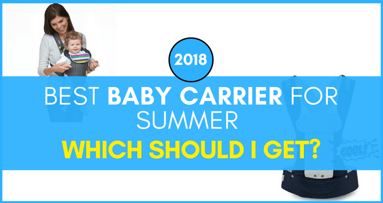 39bd9ac5c1a Best Baby Carrier for Summer 2018 - Which Should I Get