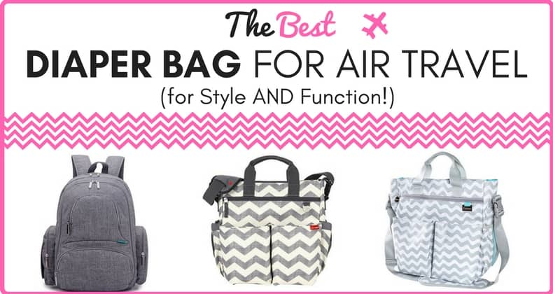 2d4ebfa17005 Best Diaper Bag for Air Travel (for Style AND Function!)