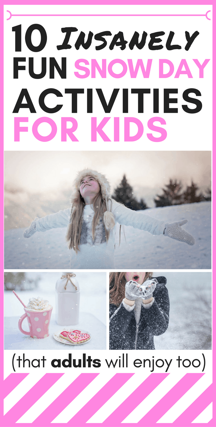 Winter got you down? Here are some really fun snow day activities for kids that even adults will enjoy (#10 is my favorite!).