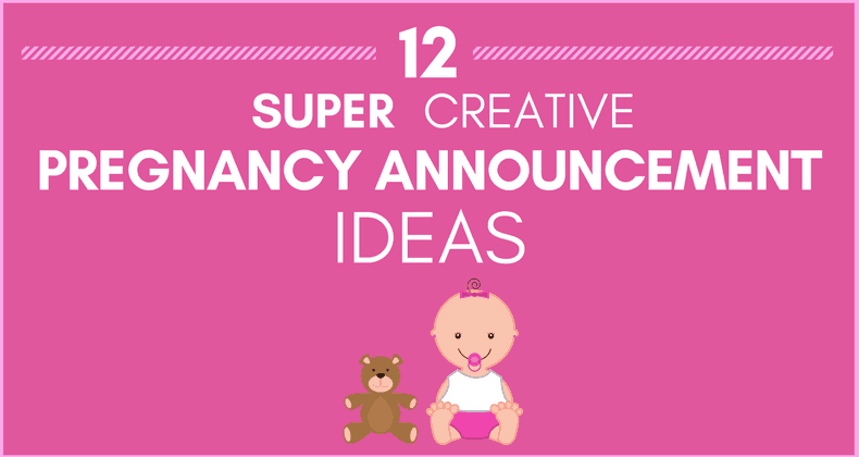 12 Super Creative Pregnancy Announcement Ideas Youll