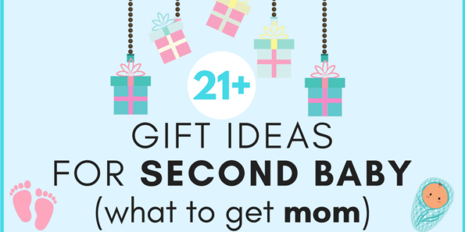 Best Baby Gift For Second Baby 21 Ideas For What To Get Mom