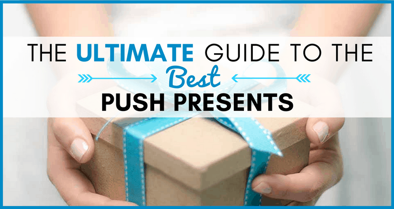 If You Or Your Wife Is Giving Birth For The First Time Youve Probably Heard Of Push Present