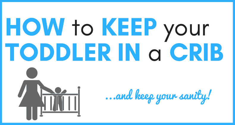"Is your toddler constantly climbing out of his crib? Here are our best tips for ""how to keep toddler in crib"" to save your sanity and keep your kiddo safe!"