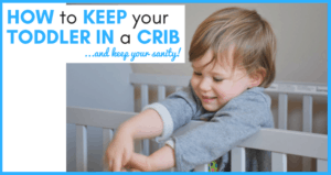"""Is your toddler constantly climbing out of his crib? Here are our best tips for """"how to keep toddler in crib"""" to save your sanity and keep your kiddo safe!"""