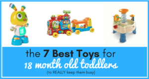 We've put together a list of the best toys for 18 month old toddlers - ones that will entertain, excite, and educate your child - to help you avoid spending hours shopping and eventually buying toys that will just sit on the shelf.