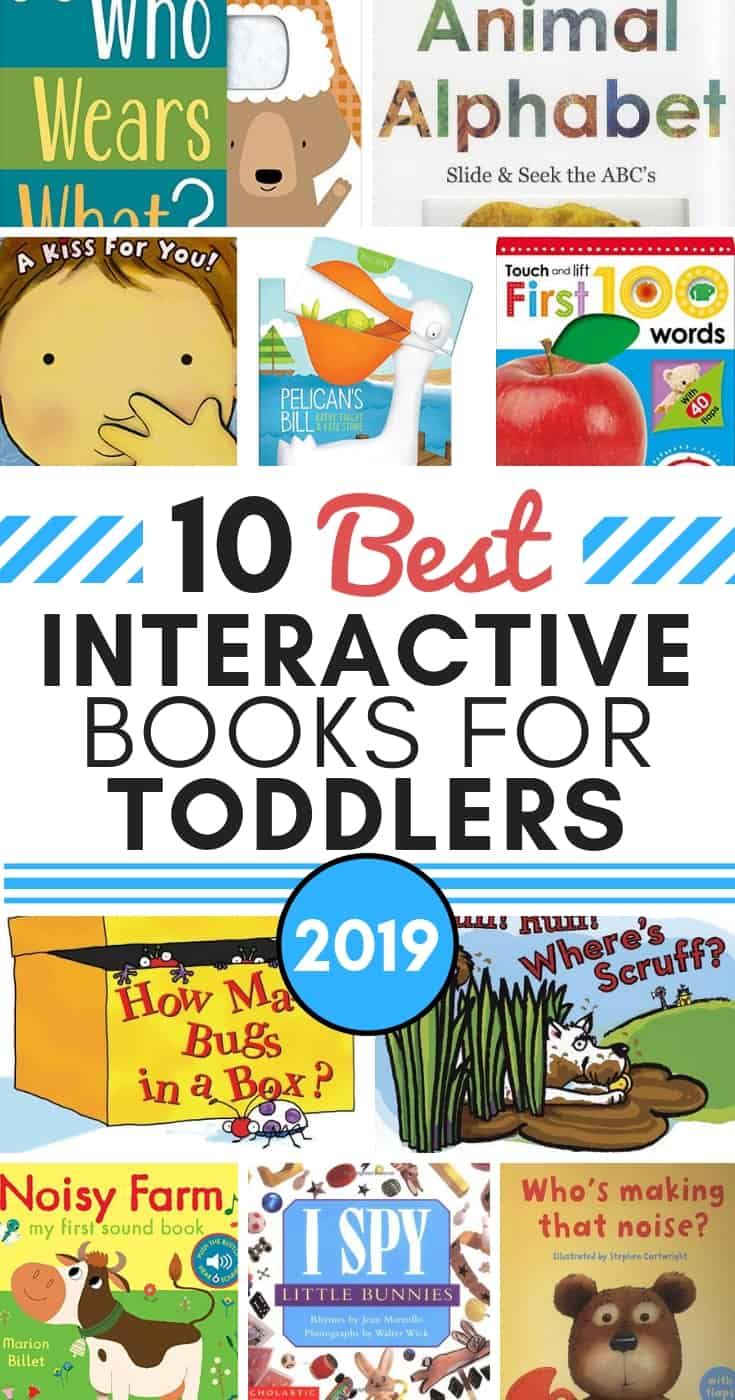 Here's an awesome list of interactive books for toddlers - they love these!