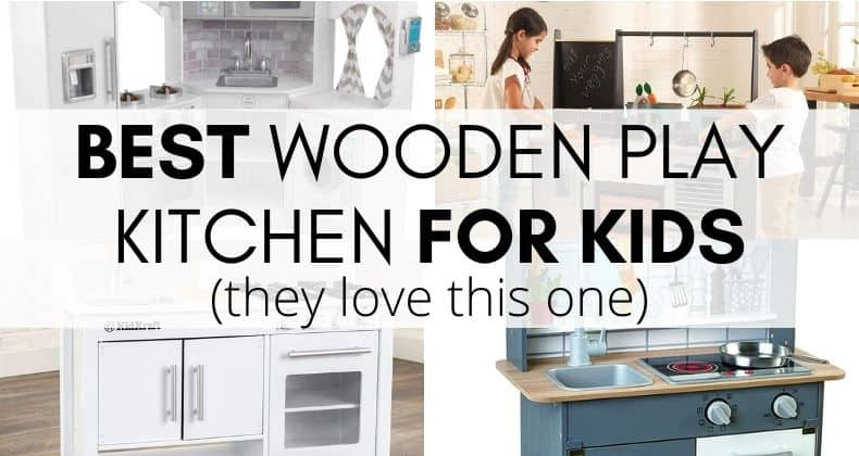 Best Wooden Play Kitchen for Kids: We took a look through some of the best wooden play kitchens - check out what we found!