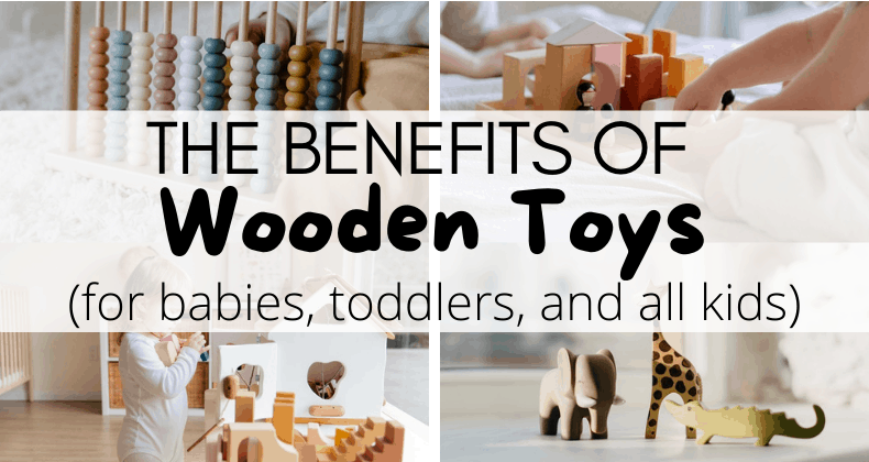 Given the popularity of wooden toys, we decided to really dig into the benefits of wooden toys for babies, toddlers, & kids of all ages!